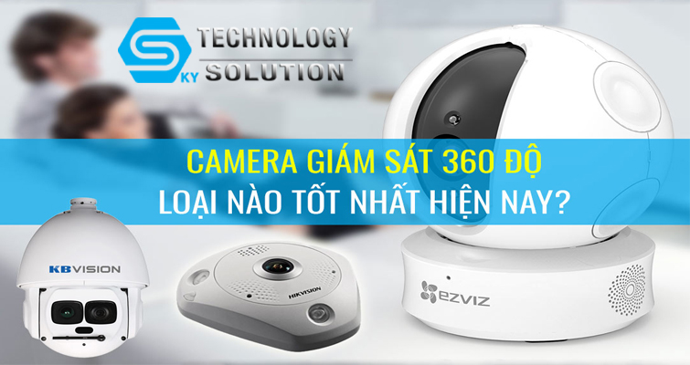 camera-giam-sat-360-do-la-gi-camera-giam-sat-360-do-loai-nao-tot-skytech.company-0