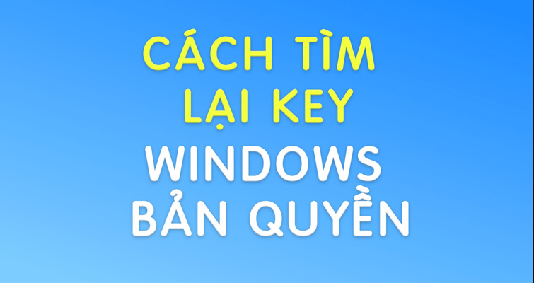 cach-tim-lai-key-tren-may-tinh-co-san-windows-ban-quyen-skytech.company-0