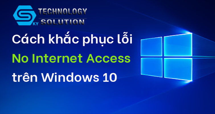 cap-nhat-windows-de-sua-loi-no-internet-tren-windows-10-skytech.company-0